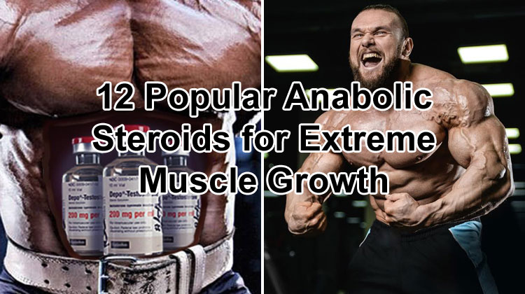 A List of Popular Anabolic Steroids – Their Usage Cycles & Side Effects